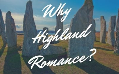 Why Highland Romance?