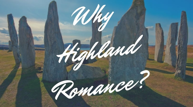 Why Highland Romance?